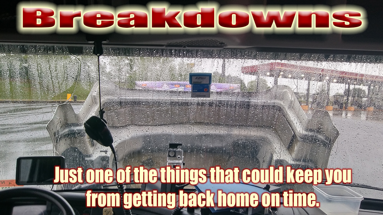 Breakdowns will affect your home time