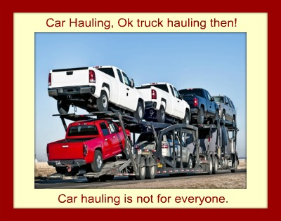 Hauling Cars - a money making trucking job