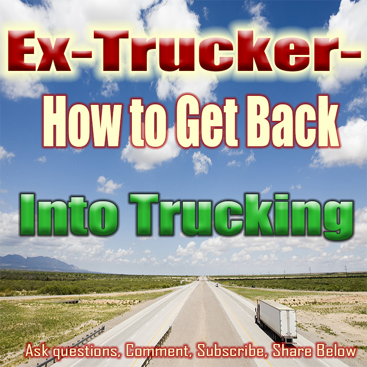 Getting Back into trucking after a year off can be difficult.  Here are some tips to help