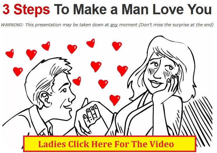 There are ways to get the man to love you