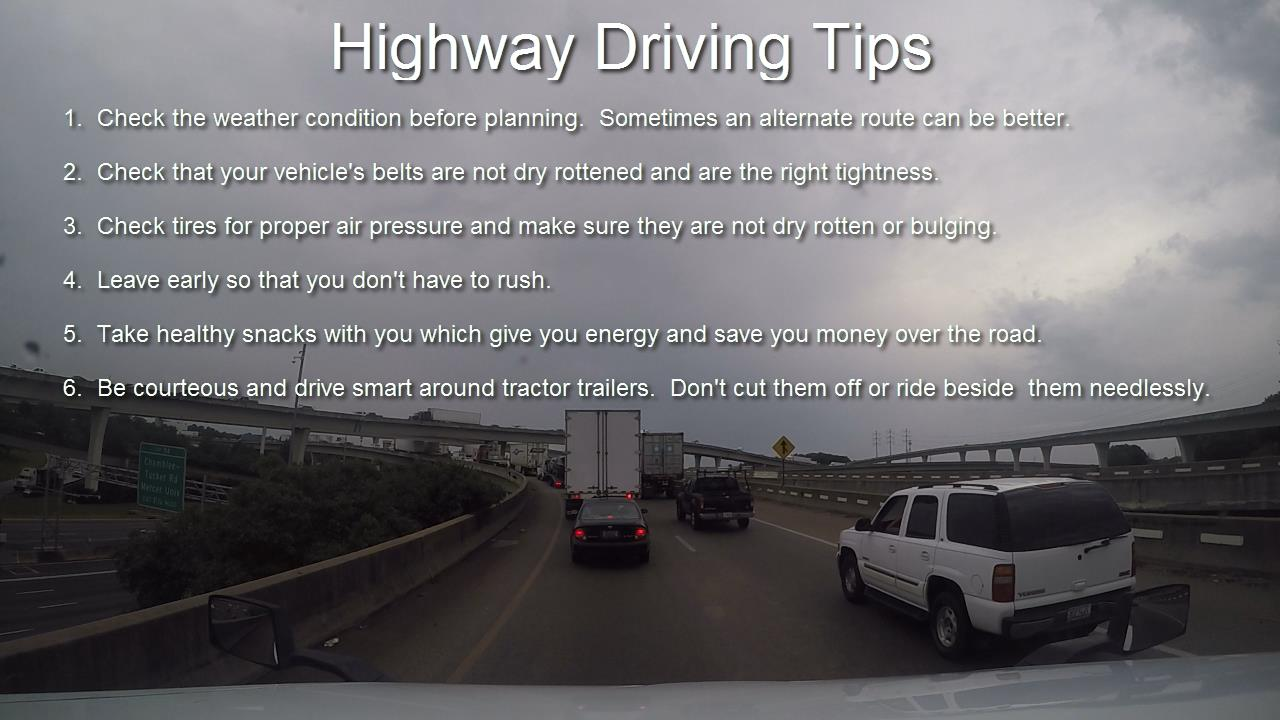 Defensive driving is a good way to handle your vehicle when on the road. Your highway driving experience actually begins before ever hitting the highway.