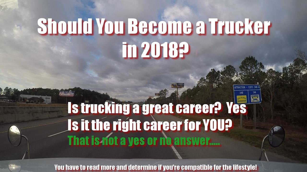 Should you become a trucker in 2018.
