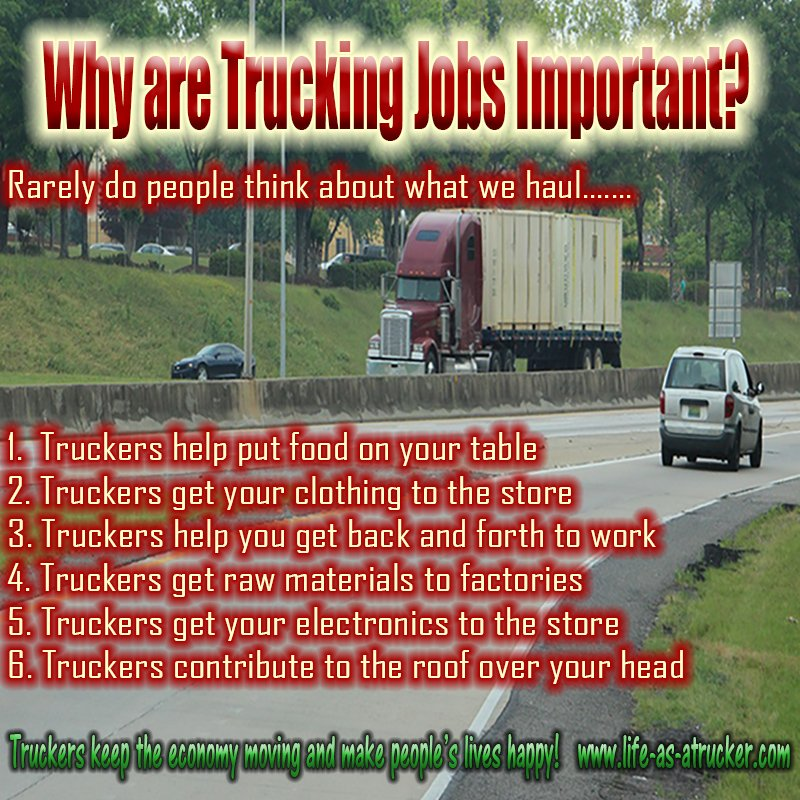 Trucking jobs are important and in demand.  These are jobs some of the reasons.