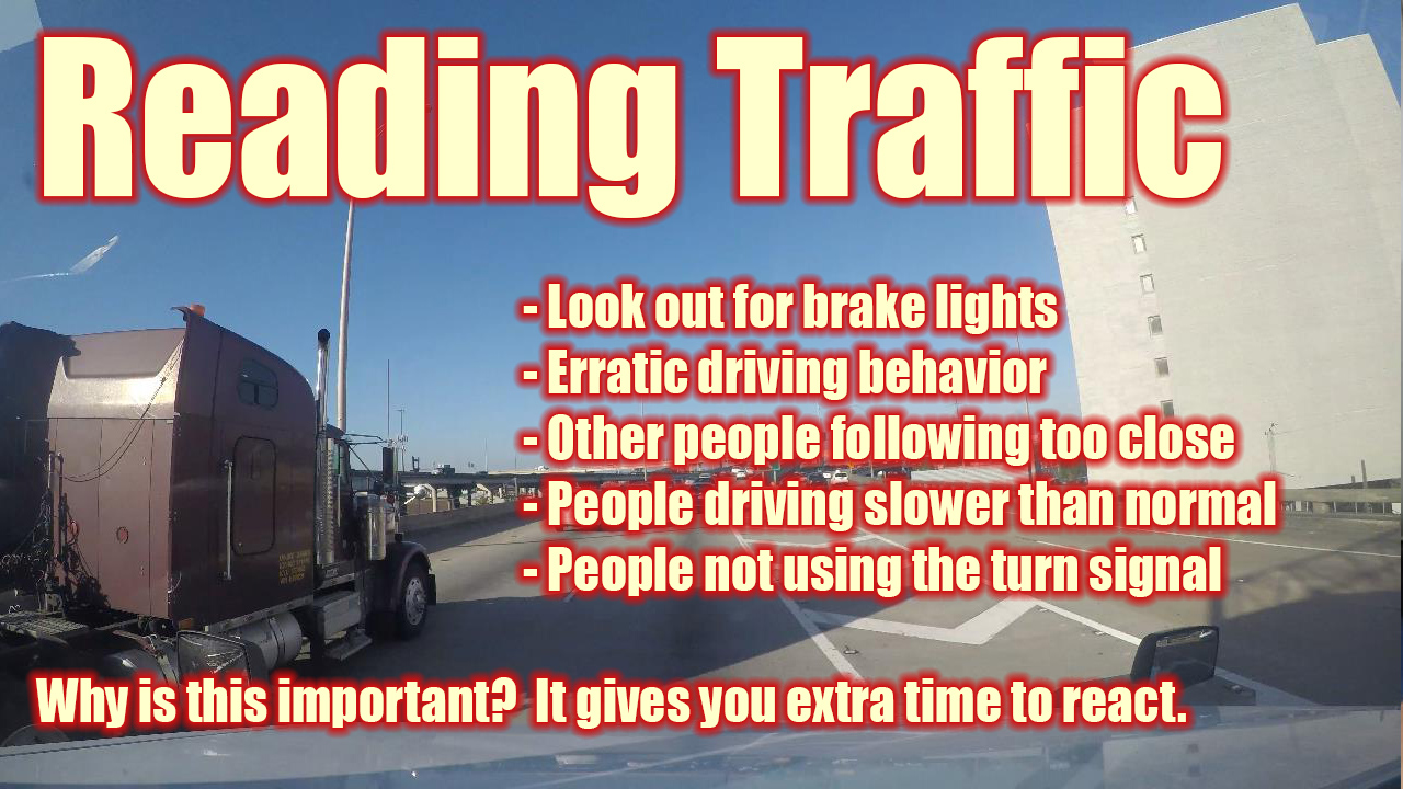 Reading traffic ahead of you is important
